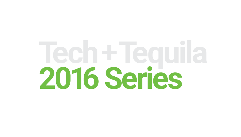 Tech and Tequila